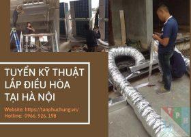Tuyển kỹ thuật viên lắp đặt điều hòa tại Hà Nội