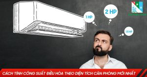 Cach Tinh Cong Suat Dieu Hoa Theo Dien Tich Can Phong Moi Nhat
