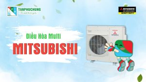 Dieu Hoa Multi Mitsubishi Tan Phuc Hung